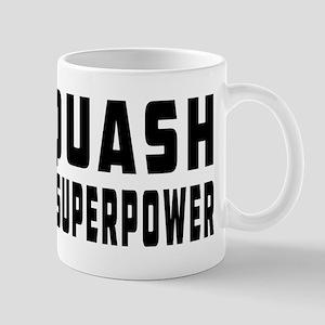 Squash Is My Superpower Mug