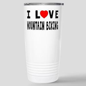 I Love Mountain Biking Stainless Steel Travel Mug