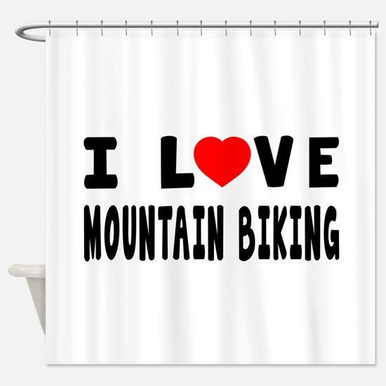 I Love Mountain Biking Shower Curtain