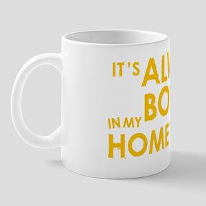 Its Always Boring in My Hometown Mug