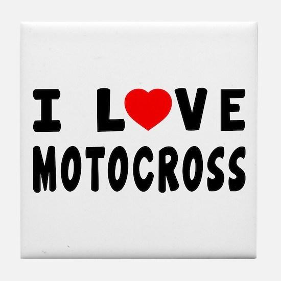 I Love Motocross Tile Coaster