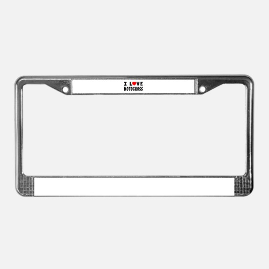 I Love Motocross License Plate Frame