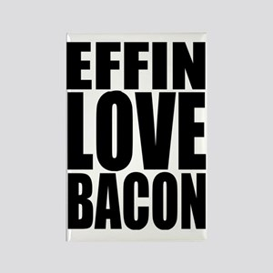 EFFIN LOVE BACON Rectangle Magnet