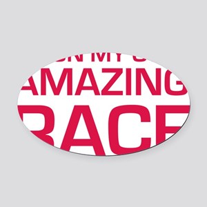 Im on my own amazing race Oval Car Magnet