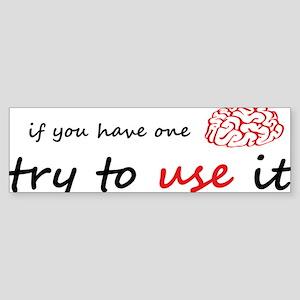 Use your brain Sticker (Bumper)