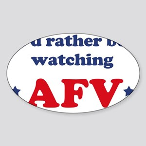 Id rather be watching AFV Sticker (Oval)
