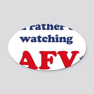 Id rather be watching AFV Oval Car Magnet