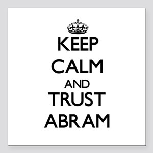 "Keep Calm and TRUST Abram Square Car Magnet 3"" x 3"