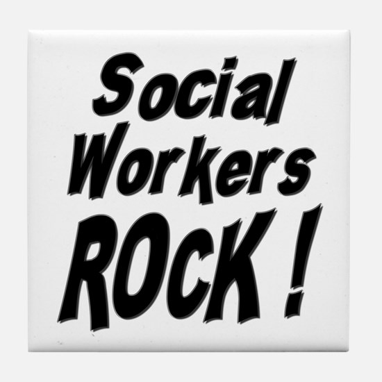 Social Workers Rock ! Tile Coaster