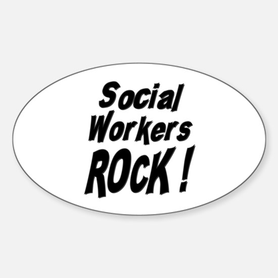 Social Workers Rock ! Oval Decal