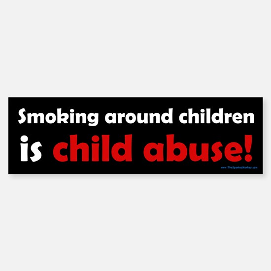 Smoking is Child Abuse Bumper Bumper Bumper Sticker