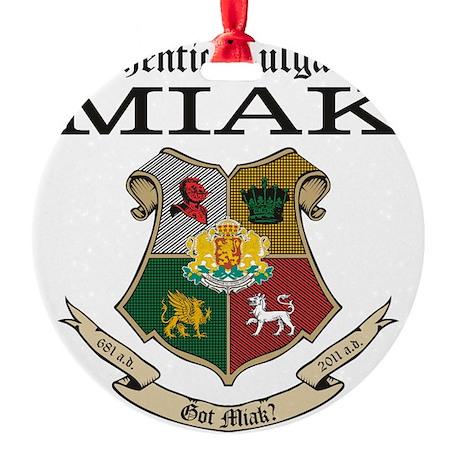 Got Miak Round Ornament