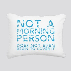 not a morning person Rectangular Canvas Pillow