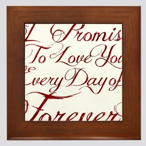 I Promise to Love You Everyday of Fore Framed Tile
