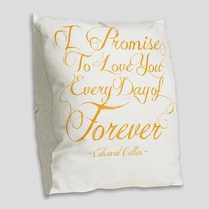 I Promise To Love You Every Da Burlap Throw Pillow
