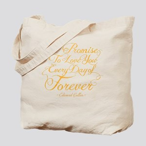 I Promise To Love You Every Day of Foreve Tote Bag