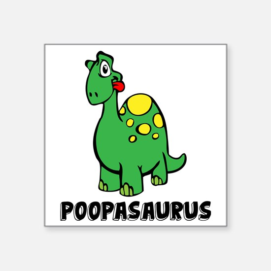 "Poopasurus Square Sticker 3"" x 3"""