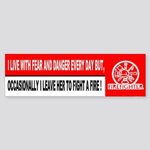 I Live With Fear...Bumper Sticker