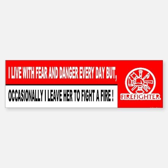 I Live With Fear...Bumper Bumper Bumper Sticker