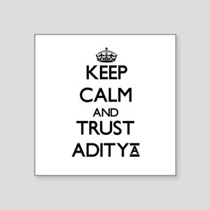 Keep Calm and TRUST Aditya Sticker