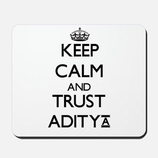 Keep Calm and TRUST Aditya Mousepad