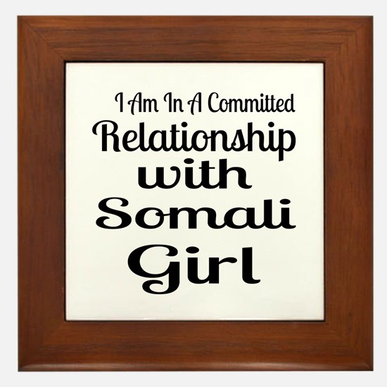 I Am In Relationship With Somali Girl Framed Tile