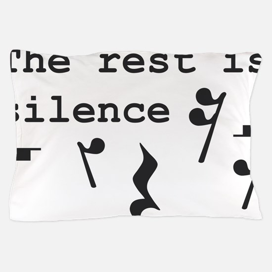The rest is silence Pillow Case