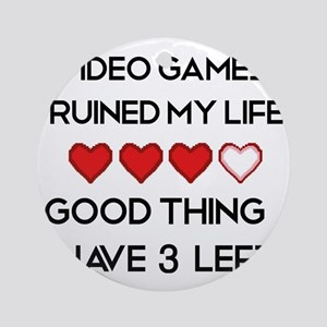 Video games ruined my life Round Ornament