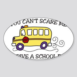 You Cant Scare Me Sticker (Oval)