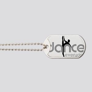 dance everyday Dog Tags