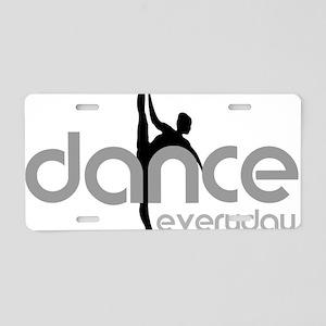 dance everyday Aluminum License Plate