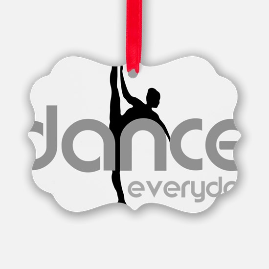 dance everyday Ornament
