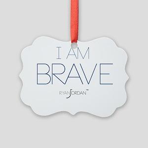 Ryan Jordan - I am Brave Picture Ornament
