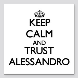 Keep Calm and TRUST Alessandro Square Car Magnet 3