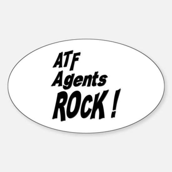 ATF Agents Rock ! Oval Decal