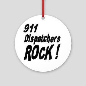 911 Dispatchers Rock ! Ornament (Round)
