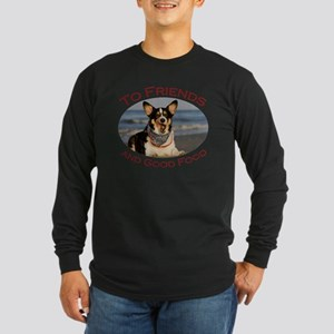 To Friends and Good Food Long Sleeve Dark T-Shirt