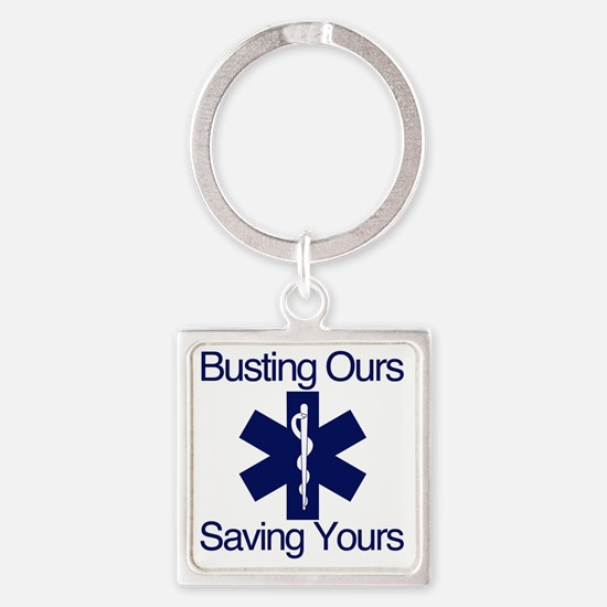 Busting Ours, Saving Yours Square Keychain