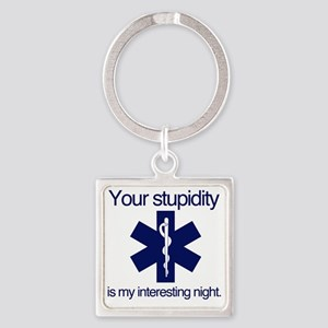 Your Stupidity is my Interesting N Square Keychain