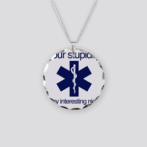 Your Stupidity is my Interes Necklace Circle Charm