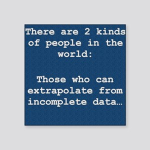 """2 Kinds of People - Extrapo Square Sticker 3"""" x 3"""""""