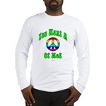 Peace Of Me? Long Sleeve T-Shirt