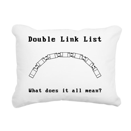 double link lists - what Rectangular Canvas Pillow