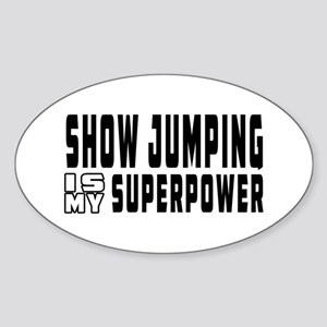Show Jumping Is My Superpower Sticker (Oval)