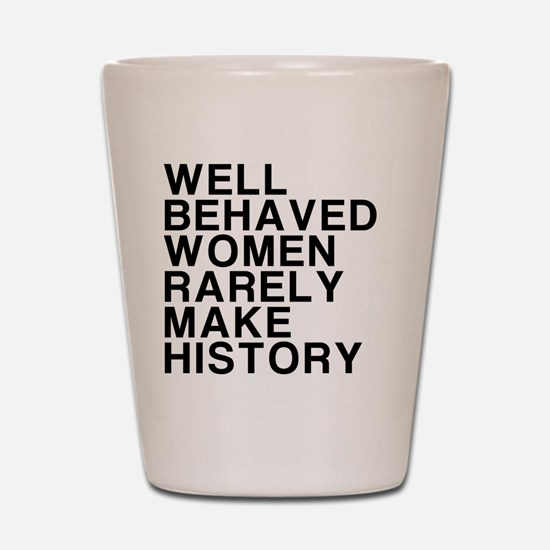 Women, Make History Shot Glass