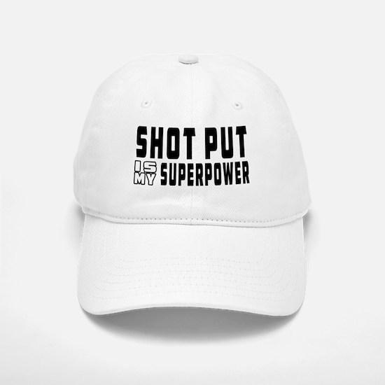 Shot Put Is My Superpower Baseball Baseball Cap