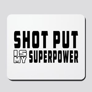 Shot Put Is My Superpower Mousepad
