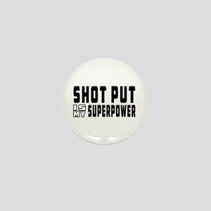Shot Put Is My Superpower Mini Button