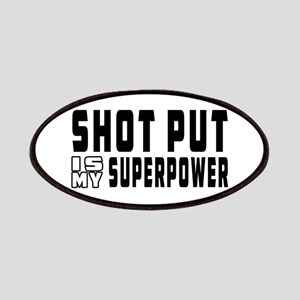 Shot Put Is My Superpower Patches