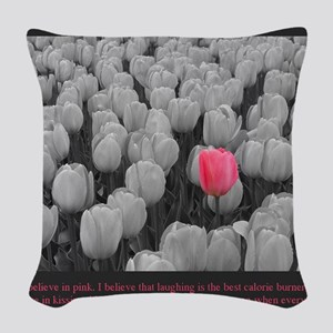 I Believe In Pink Woven Throw Pillow